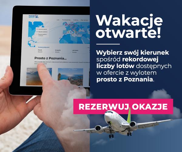 WAKACJE OTWARTE - Rekordowa liczba lotów dostępnych dla Ciebie z poznańskiego lotniska!